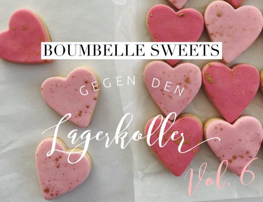 boumbelle Sweets gegen den Lagerkoller Vol. 6 & Muttertag // 09.05.2020